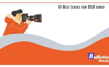 10 Best Lenses for DSLR Video Shoot