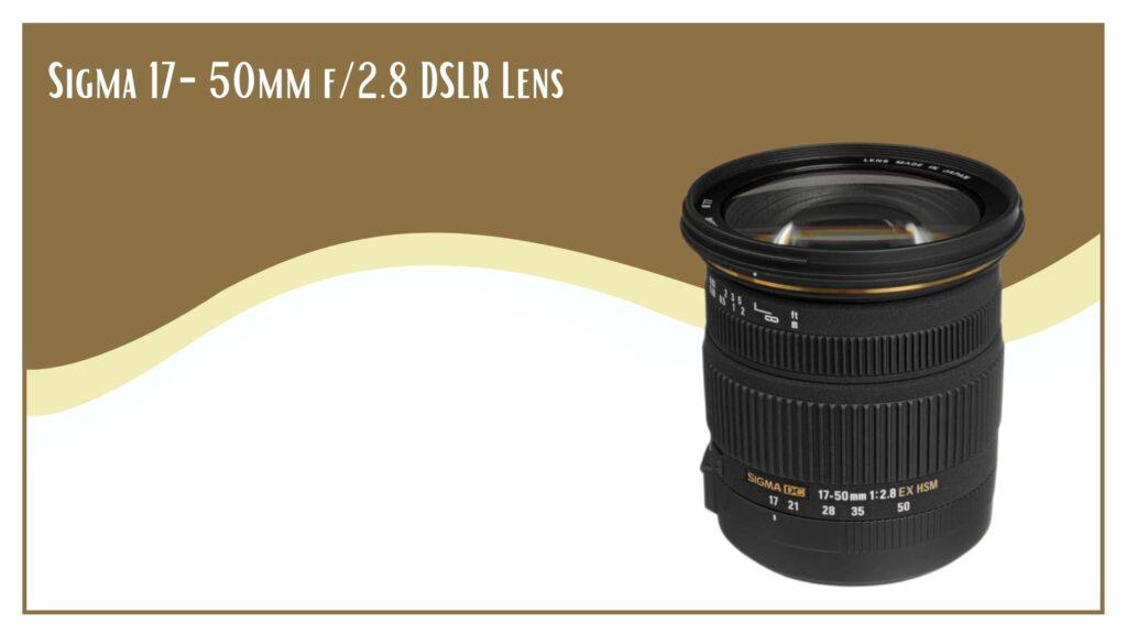 Sigma 17-50mm f_2.8 DSLR Lens