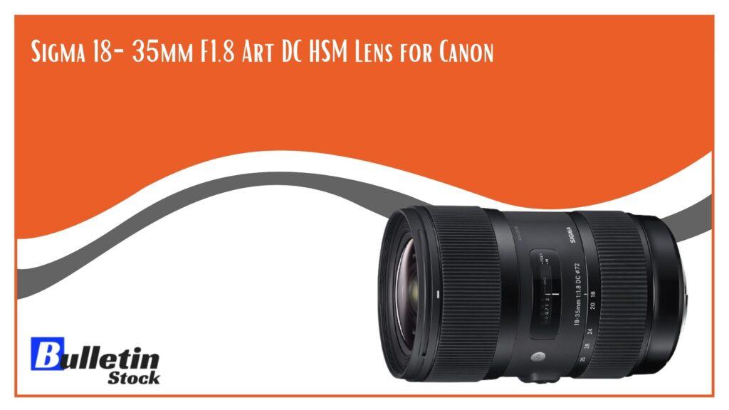 Sigma 18-35mm f1.8 DC HSM L Lens