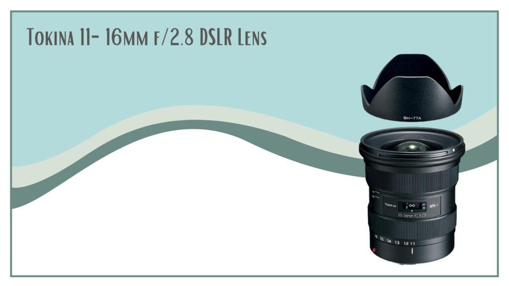 Tokina 11-16mm f_2.8 DSLR Lens