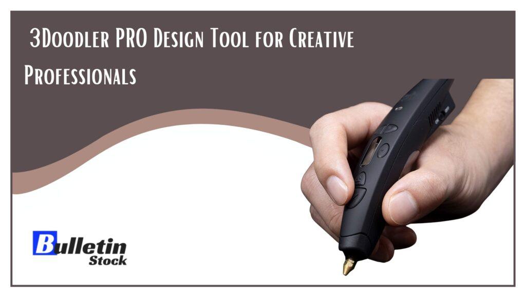 3Doodler PRO Design Tool for Creative Professionals