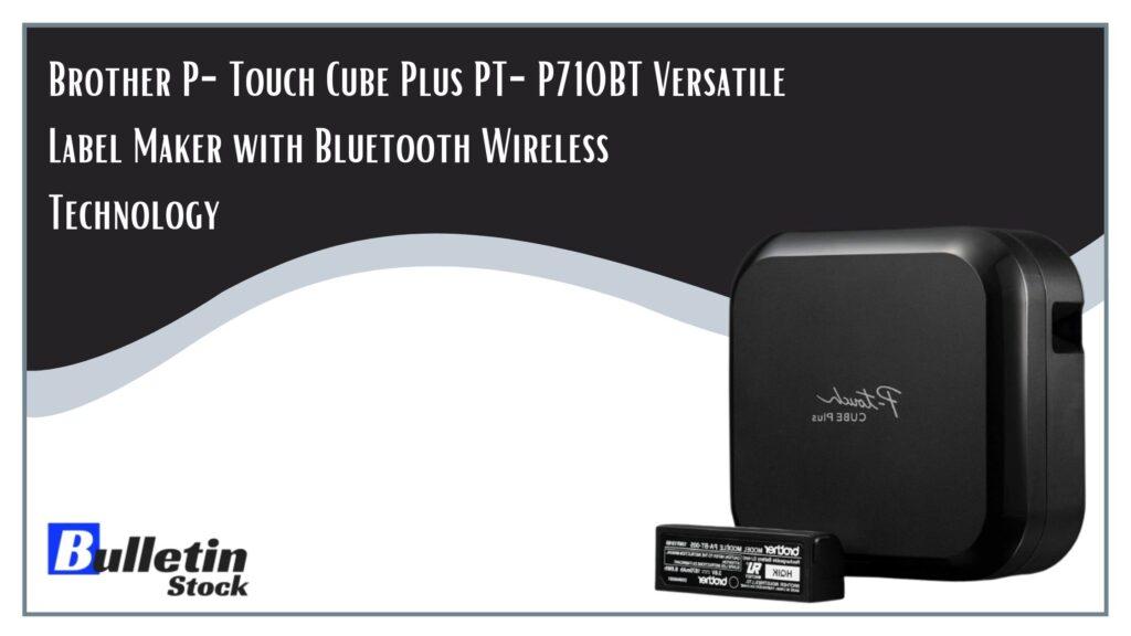 Brother P-Touch Cube Plus PT-P710BT Versatile Label Maker