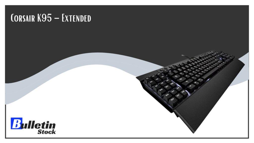 Corsair K95 – Extended