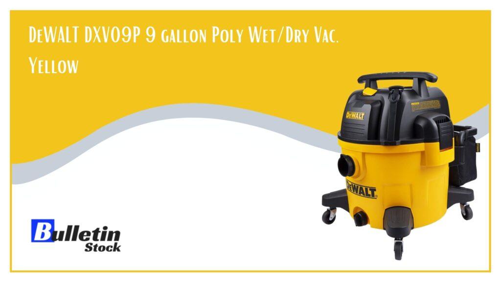 DeWALT DXV09P 9 gallon Poly Wet_Dry Vac, Yellow