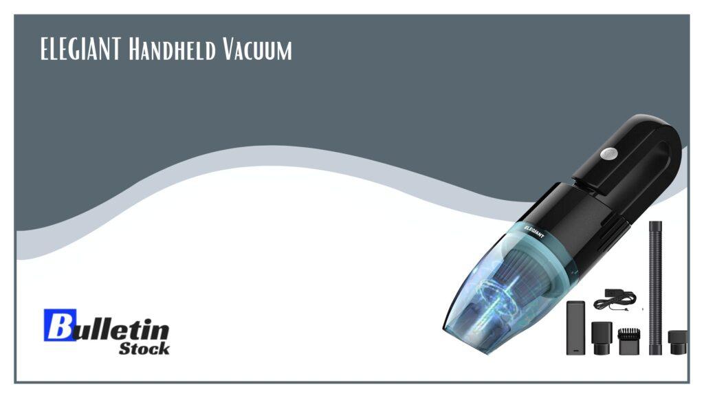 ELEGIANT Handheld Vacuum