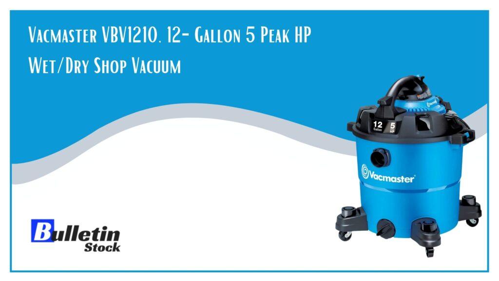 Vacmaster VBV1210, 12-Gallon 5 Peak HP Wet_Dry Shop Vacuum