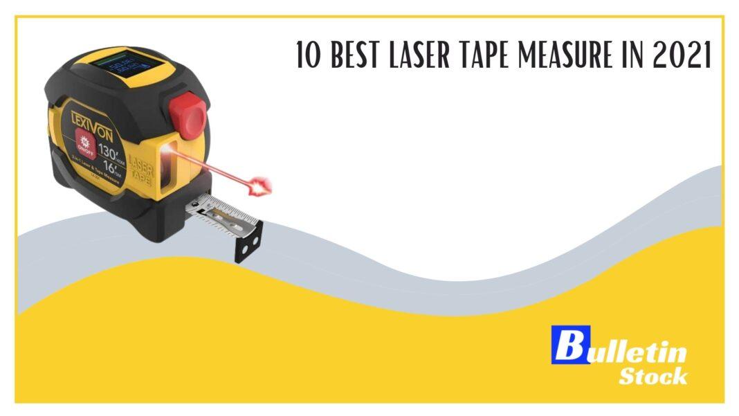 10 BEST LASER TAPE MEASURE IN 2021