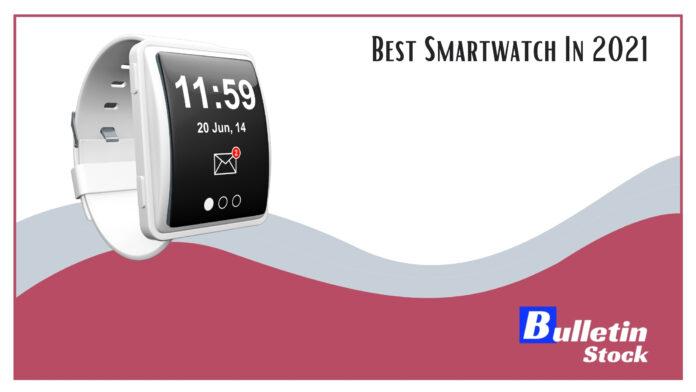 Best Smartwatch In 2021