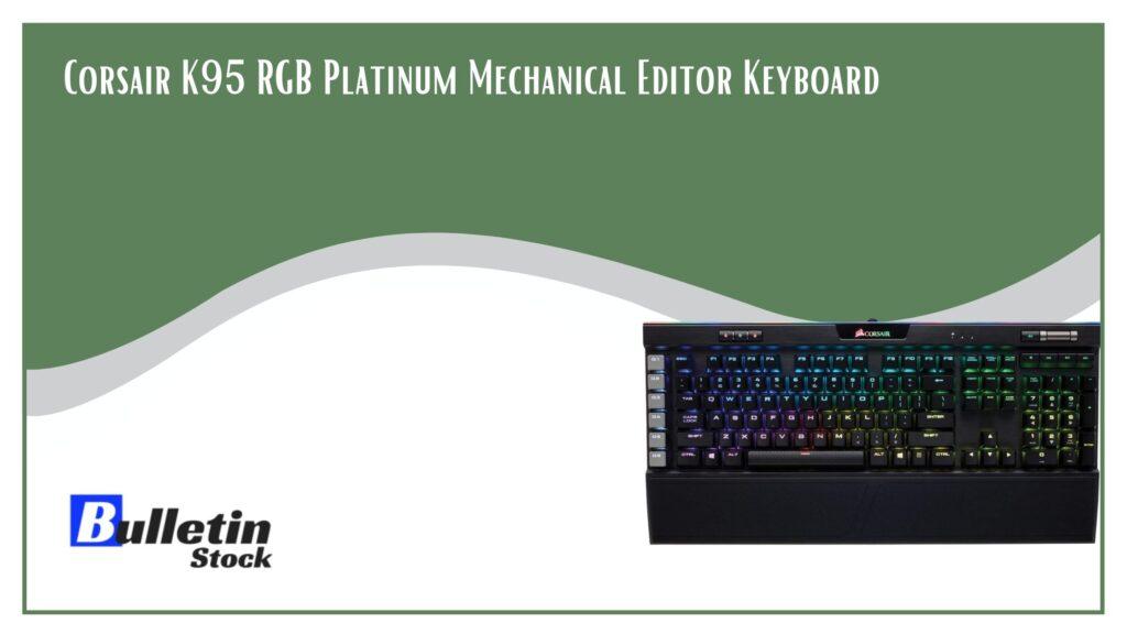 Corsair K95 RGB Platinum Mechanical Editor Keyboard
