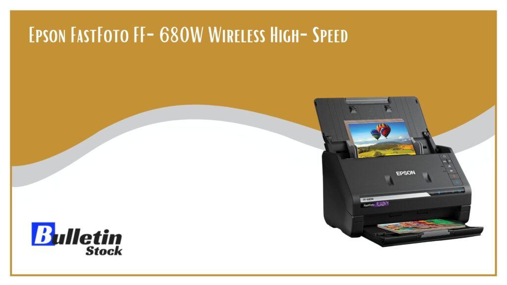 Epson FastFoto FF-680W Wireless High Speed Scanner