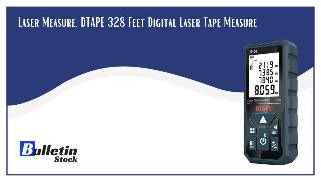 DTAPE 328 Feet Digital Laser Tape Measure