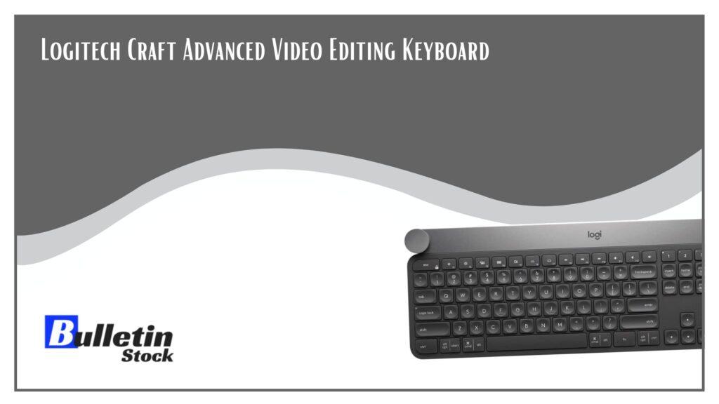 Logitech Craft Advanced Video Editing Keyboard