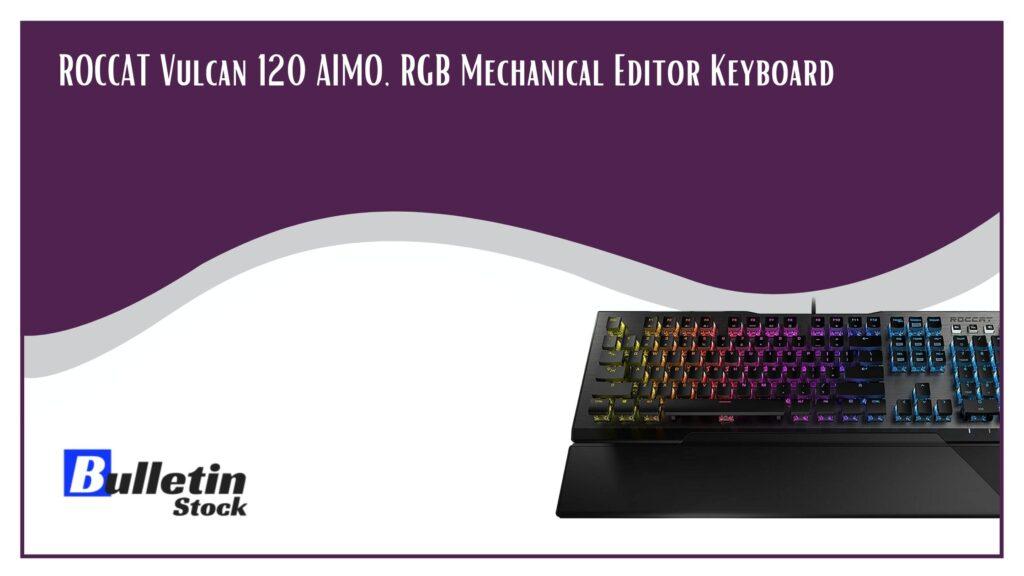 ROCCAT Vulcan 120 AIMO, RGB Mechanical Editor Keyboard