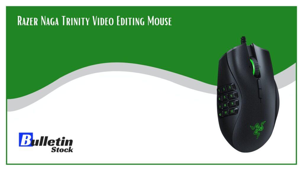 Razer Naga Trinity Video Editing Mouse