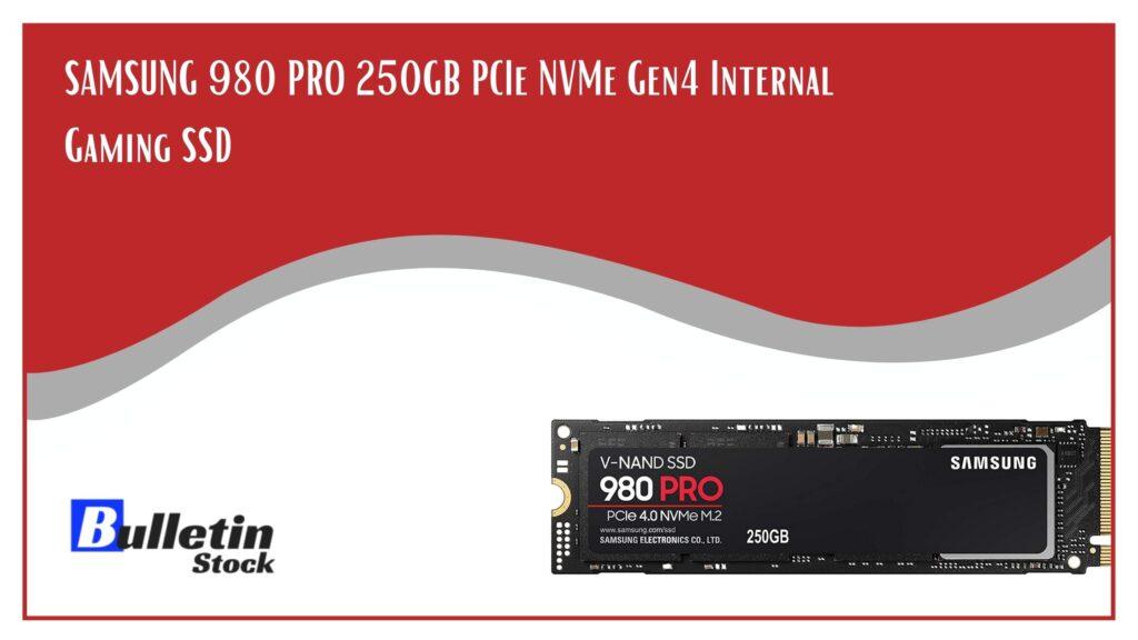 SAMSUNG 980 PRO 250GB PCIe NVMe Gen4 Internal Gaming SSD