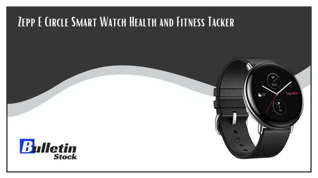 Zepp E Circle Smart Watch Health and Fitness Tacker