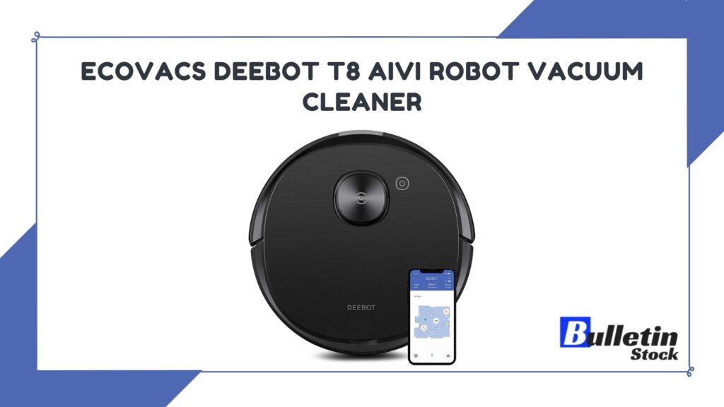 Ecovacs Deebot T8 AIVI Robot Vacuum Cleaner