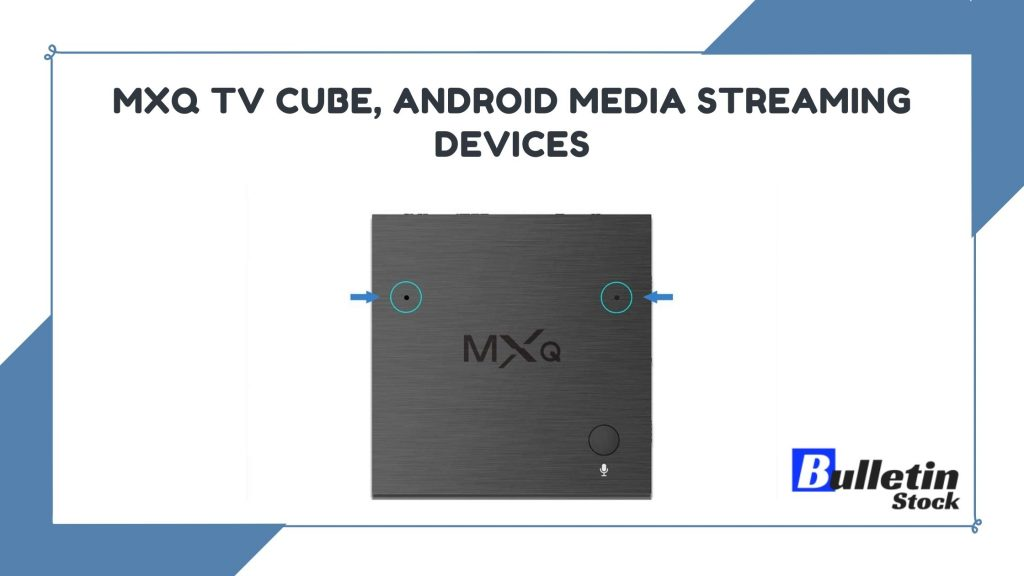 MXQ TV Cube, Android Media Streaming Devices