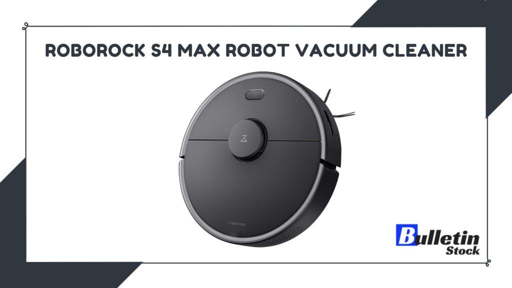 Roborock S4 Max Robot Vacuum Cleaner