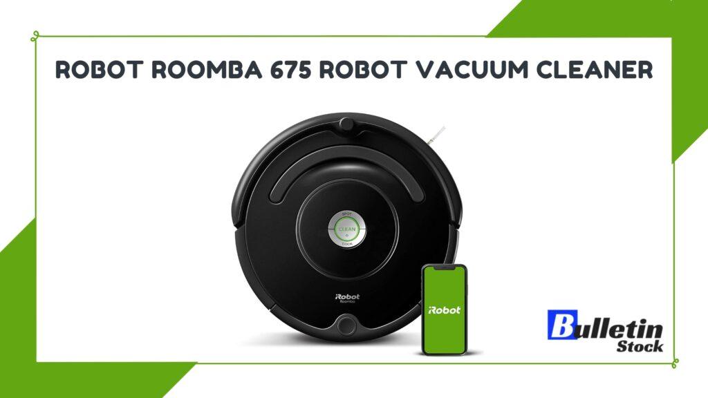 Robot Roomba 675 Robot Vacuum Cleaner