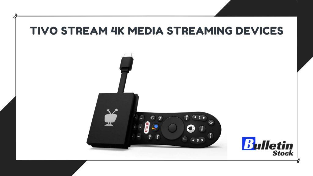 TiVo Stream 4K Media Streaming Devices