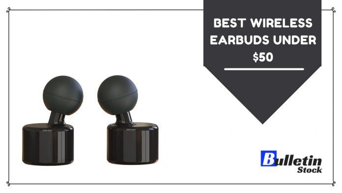 best wireless earbuds under $50