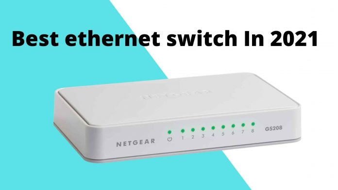 Best ethernet switch In 2021