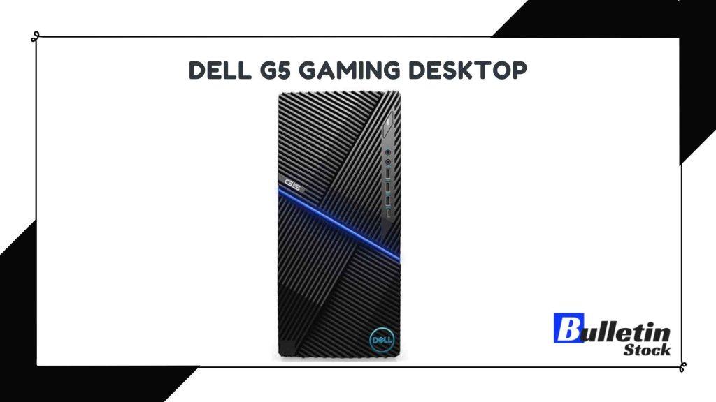 Dell G5 Gaming Desktop