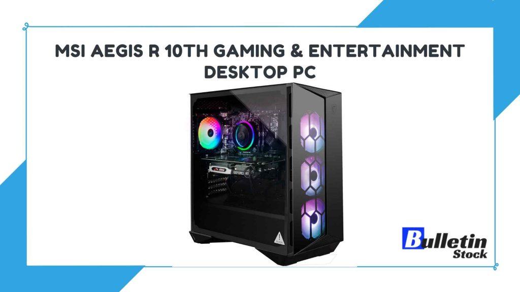 MSI Aegis R 10th Gaming & Entertainment Desktop PC
