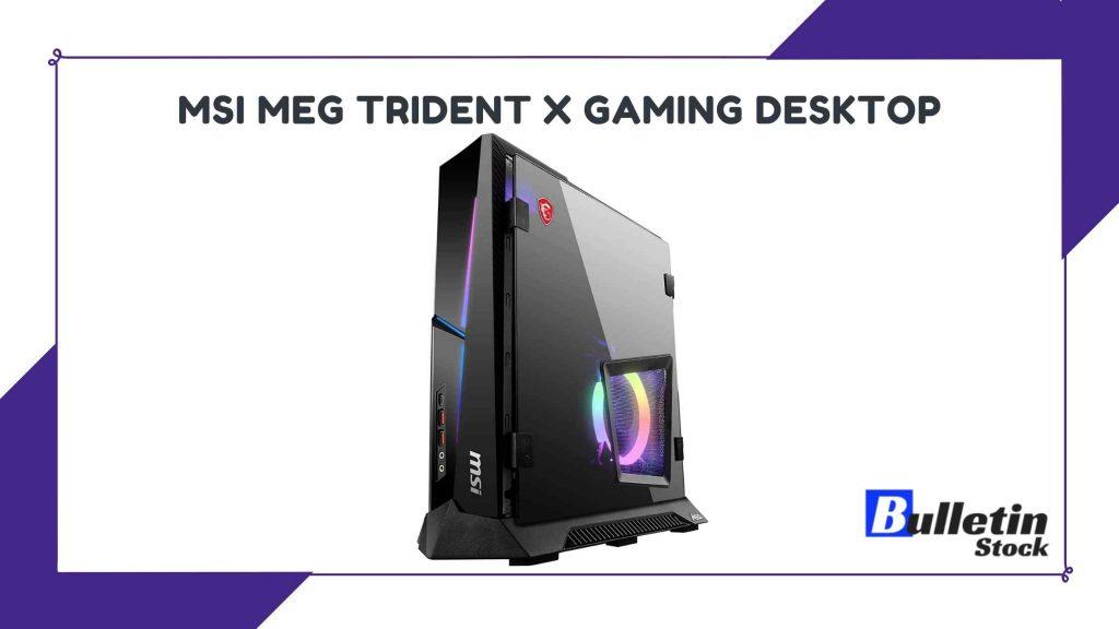 MSI MEG Trident X Gaming Desktop
