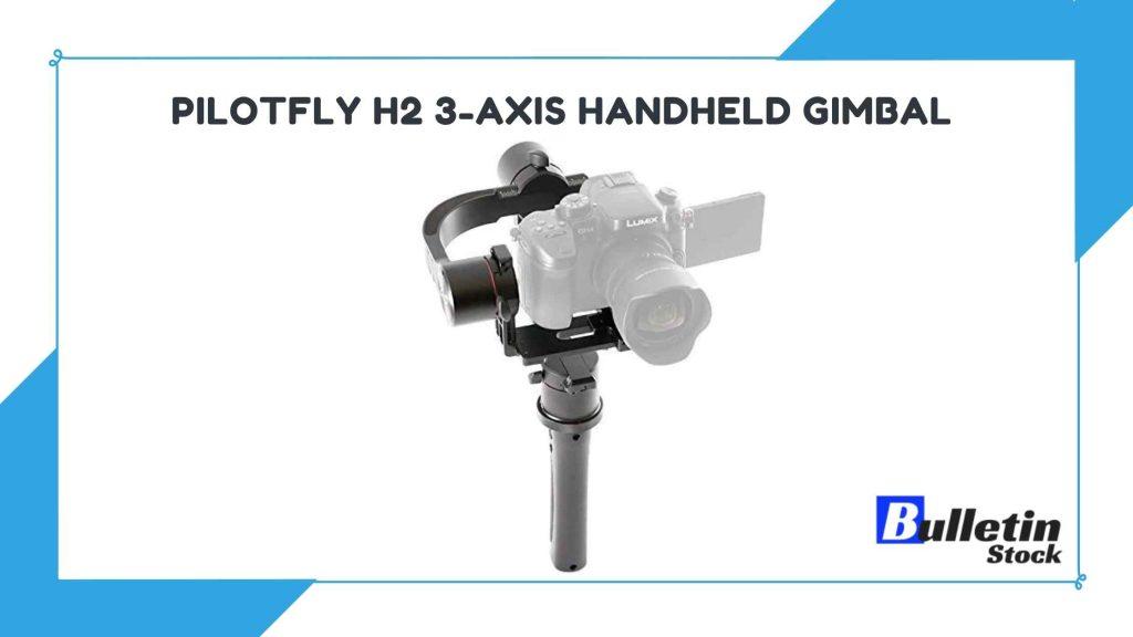 Pilotfly H2 3-Axis Handheld Gimbal