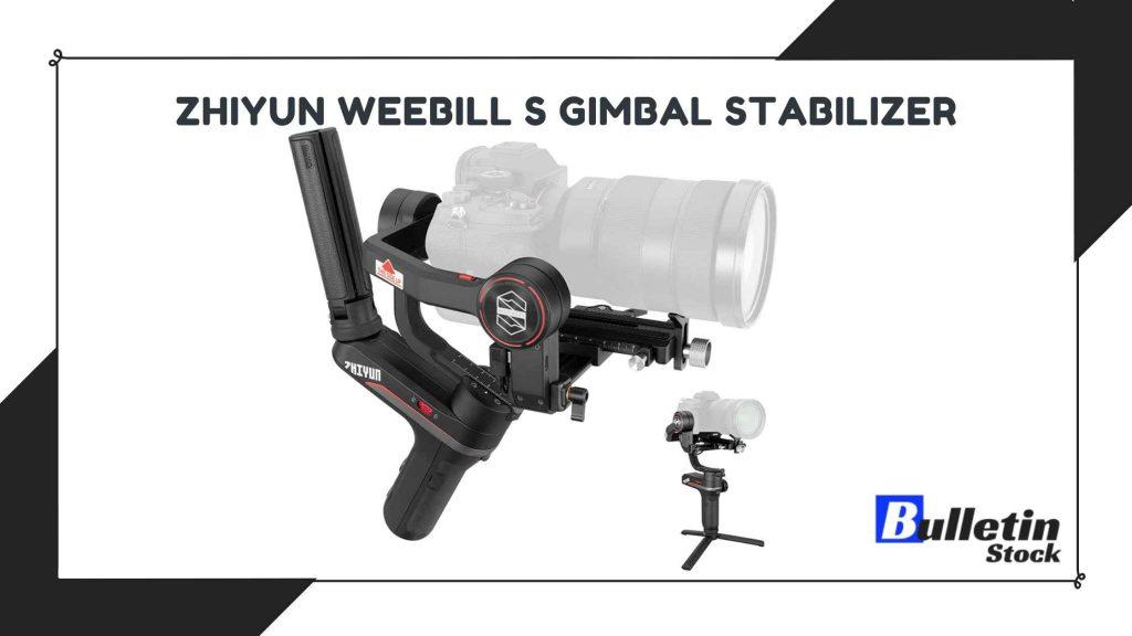 Zhiyun WEEBILL S Gimbal Stabilizer